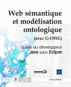 Couverture du livre «Web sémantique et modélisation ontologique (avec G-OWL): Le guide du développeur Java sous Eclipse»